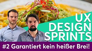 """Titelbild des Videos """"UX DESIGN SPRINTS – Folge 2: Garantiert kein heißer Brei!"""" zeigt ein Teller Essen und die zwei Moderatoren im Vordergrund"""